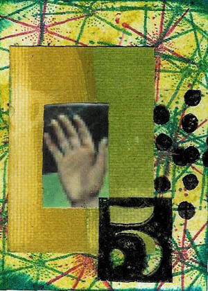 Hand 5 ATC: Stamped and DTP'd background. Inked canvas paper w/blurry color copied hand. Stamped transparency film collaged over and around other elements