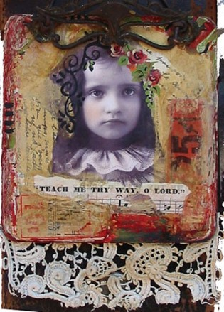 Canvas Collage: Teach Me Thy Way, O Lord